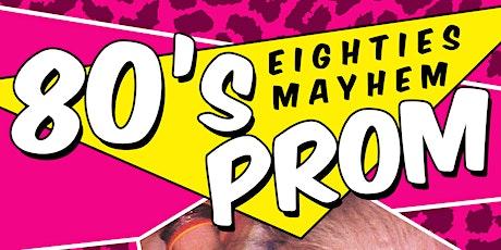 EIGHTIES MAYHEM - 80'S PROM tickets