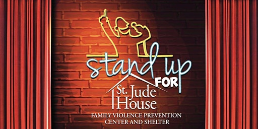 Stand Up for St. Jude House Comedy Night.  Laughter for a charitable cause!