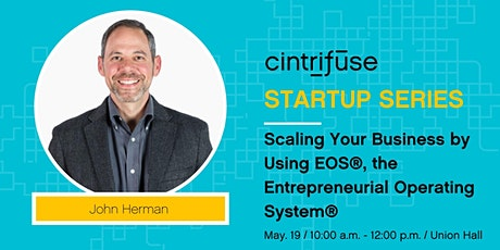 VIRTUAL Cintrifuse Startup Series: Scaling Your Business by Using EOS® tickets