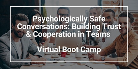 Psychologically Safe Conversations: Building Trust & Cooperation in Teams tickets