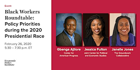 Black Workers Roundtable:  Policy Priorities during the 2020 Presidential tickets