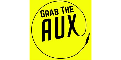 Grab The Aux (Dedicated to DJ Slick B) tickets
