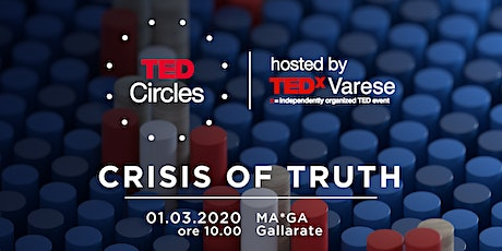 Crisis of truth | TED Circle hosted by TEDxVarese biglietti