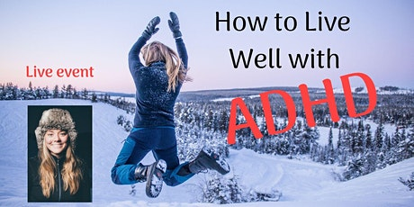 How to Live Well with ADHD - Tauranga tickets
