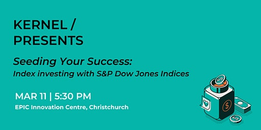 Kernel Presents: Seeding success through investing - Christchurch