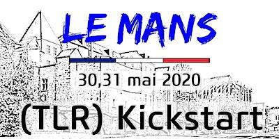 LE MANS - TLR KICKSTART  30-31 mai  2020