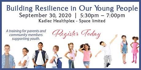 COMMUNITY HEALTH PROGRAM - Building Resilience in our Young People September 30, 2020 - Kadlec Healthplex tickets