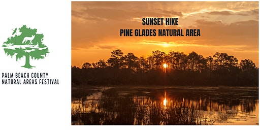 Natural Areas Festival - Sunset Hike at Pine Glades Natural Area