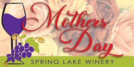 Mother's Day weekend at Spring Lake Winery tickets