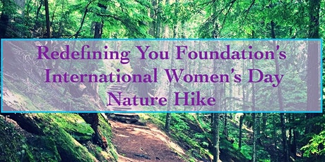 Redefining You Foundation International Women's Day Hike tickets