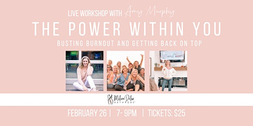 The Power Within You Workshop: Busting Burnout and Getting Back on Top