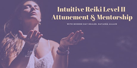 Intuitive Reiki Level II ~ Attunement & Mentorship tickets