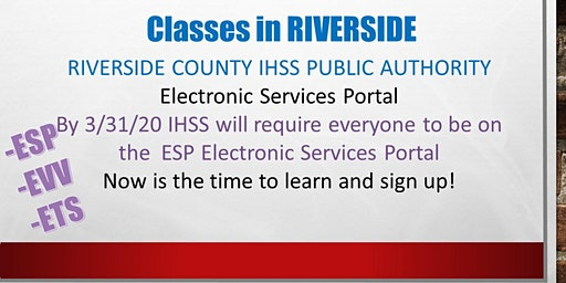 RIVERSIDE/Spruce Street! IHSS Electronic Services Portal Training