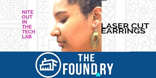 Laser Cut Earrings in the TechLab @ The Foundry