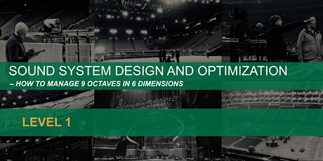 SOUND SYSTEM DESIGN AND OPTIMIZATION  – How to manage 9 octaves in 6 dimensions tickets