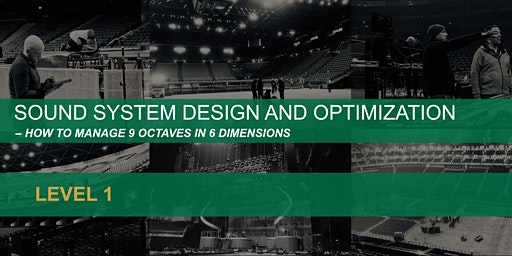 SOUND SYSTEM DESIGN AND OPTIMIZATION  – How to manage 9 octaves in 6 dimensions