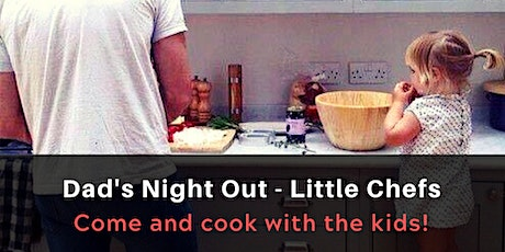 Dad's Night Out: Little Chefs - April 1 tickets