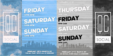 CI Tourney Weekend Day + Night Parties Uptown QC Social tickets