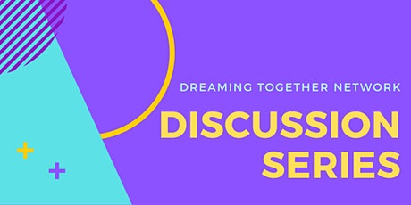 Dreaming Together Network Discussion Series biljetter