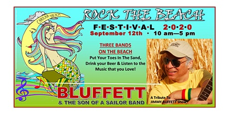 2nd Annual Rock The Beach Festival featuring BLUFFETT and the Son of a Sailor Band-Rescheduled for September 12th, 2020 tickets