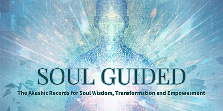 Soul Guided:The Akashic Records for Soul Wisdom,Transformation &Empowerment tickets