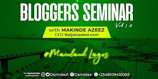 "Blogger Seminar ""Sponsored by Makinde Azeez"" (Naijaloaded Ceo)"