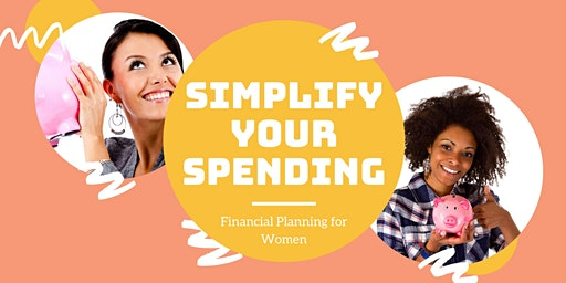 Financial Planning for Women- Simplify Your Spending 2020