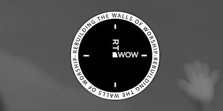 Rebuilding the Walls of Worship (RTWOW) - Intimate Worship Night tickets