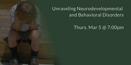 Unraveling Neurodevelopmental and Behavioral Disorders - ADHD, Autism, etc. tickets