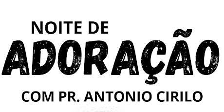 Noite Adoração com Pastor Antônio Cirilo ingressos