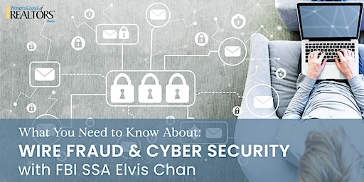 Wire Fraud & Cyber Security with FBI SSA Elvis Chan