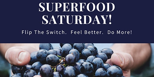 Superfood Saturday - Flip the Switch.  Feel Better.  Do More!