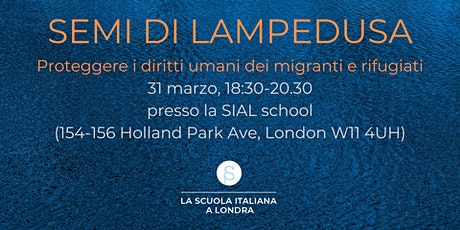 SEMI DI LAMPEDUSA: Proteggere i diritti umani dei migranti e rifugiati tickets