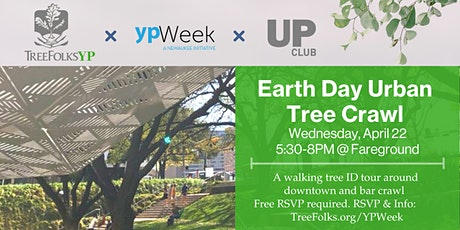 Earth Day Urban Tree Crawl: YPWeek | TreeFolksYP | UP Club tickets
