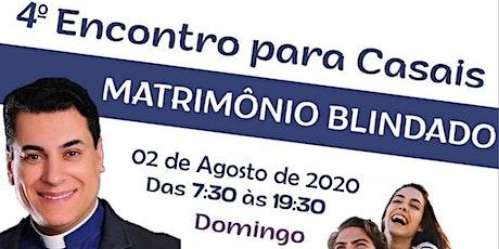 4º ENCONTRO PARA CASAIS MATRIMÔNIO BLINDADO ingressos