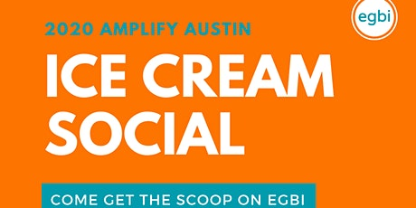 EGBI's Ice Cream Social for 2020 tickets