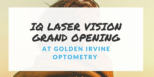IQ Laser Vision Grand Opening at Golden Irvine Optometry