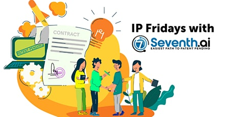 IP Fridays with Seventh.ai: Demystifying Intellectual Property tickets