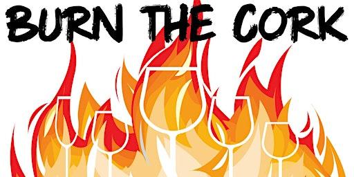 Burn the Cork