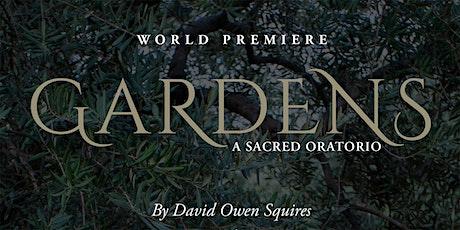 Gardens: a sacred oratorio tickets