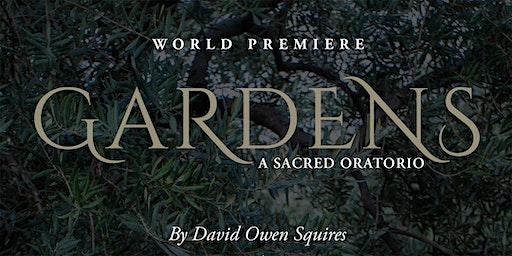 Gardens: a sacred oratorio