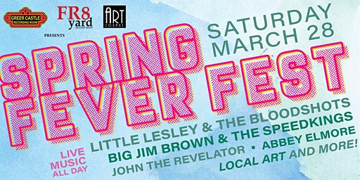 SPRING FEVER FEST!!! live music, local art, and a great cause!