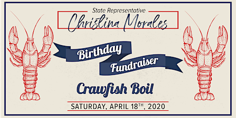 State Rep. Christina Morales' Birthday Crawfish Boil tickets