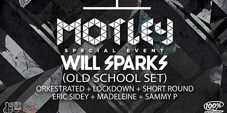 Mega Motley - Will Sparks • Lockdown • Orkestrated • Short Round (Labour Day Eve) tickets