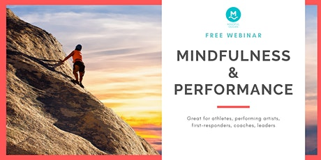 """Free Webinar: """"Mindfulness And Performance"""" tickets"""