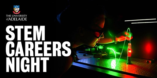 STEM Careers Night at The University of Adelaide 2020