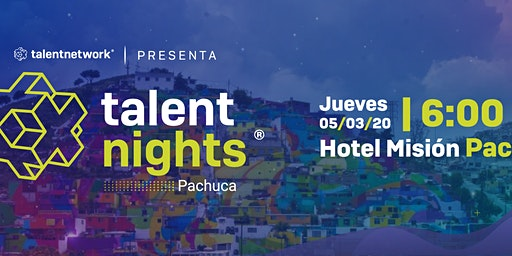 Talent Night Pachuca Marzo 2020