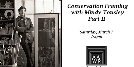 Conservation Framing with Mindy Tousley Part II tickets
