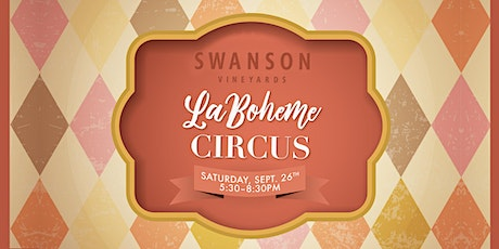 Swanson Vineyards La Boheme Circus tickets