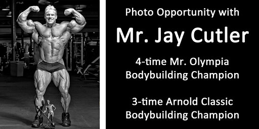 Photo-op w/ Jay Cutler, 4X Mr. Olympia Bodybuilding Champion and 3X Arnold Classic Champion